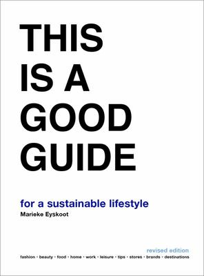 This Is a Good Guide - for a Sustainable Lifestyle - Revised Edition