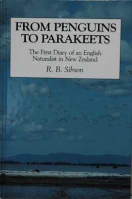From Penguins to Parakeets - The First Diary of an English Naturalist in New Zealand