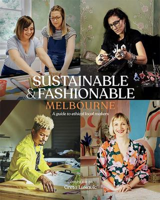 Sustainable and Fashionable Melbourne: A Guide to Ethical Local Makers