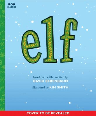 Elf - The Classic Illustrated Storybook