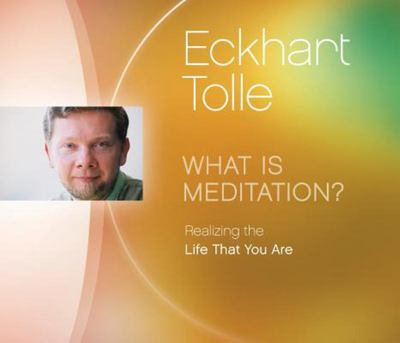 What is Meditation (CD) - Eckhart Tolle