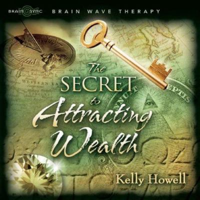 Secret to Attracting Wealth (CD) - Kelly Howell