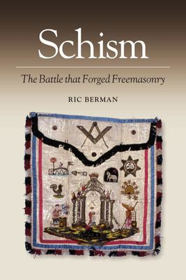 Schism - The Battle That Forged Freemasonry