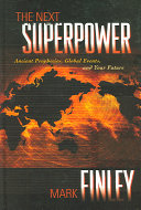 The Next Superpower - Ancient Prophecies, Global Events, and Your Future