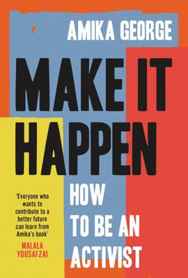 Make It Happen: How to Be an Activist