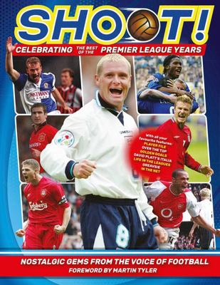 Shoot! Celebrating the Premier League Years - Nostalgic Gems from the Top Teenage Footy Mag