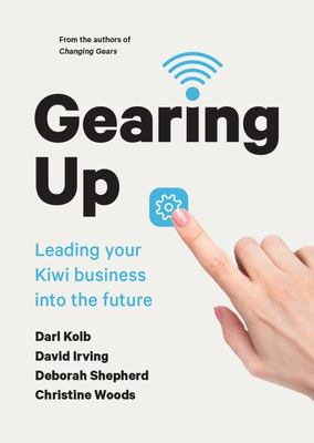 Gearing Up - Preparing Your Kiwi Business for an Uncertain Future
