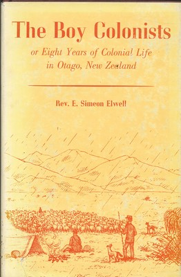 The Boy Colonists or Eight Years of Colonial Life in Otago, New Zealand