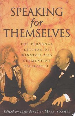 Speaking for Themselves: The Private Letters of Sir Winston and Lady Churchill