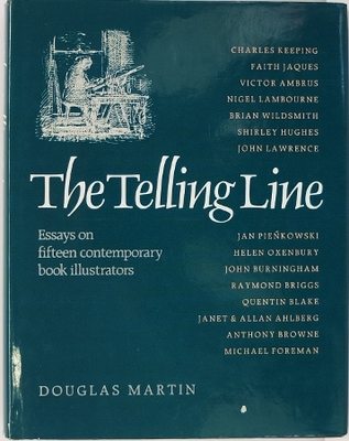 The Telling Line - Essays on Fifteen Contemporary Book Illustrators