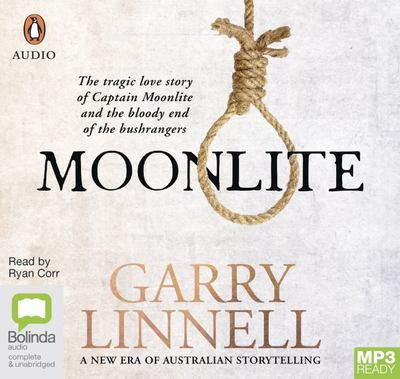 Moonlite - The Tragic Love Story of Captain Moonlite and the Bloody End of the Bushrangers