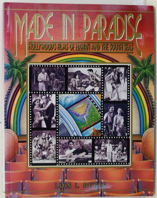 Made in Paradise - Hollywood's Films of Hawai'i and the South Seas