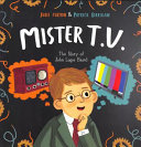 Mister TV: The Story of John Logie Baird