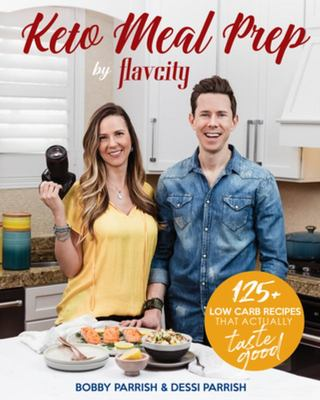 Keto Meal Prep by FlavCity - 125+ Low Carb Recipes That Actually Taste Good (Keto Cookbook, Keto Diet Recipes, Keto Foods, Keto Dinner Ideas)