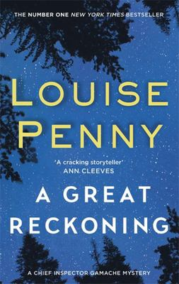 A Great Reckoning : A Chief Inspector Gamache Mystery, Book 12