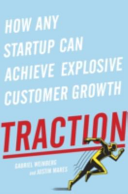 Traction How Any Startup Can Achieve Explosive Customer Growth