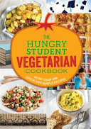 Hungry Student Vegetarian Cookbook: More Than 200 Quick and Simple Recipes