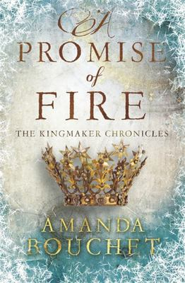 A Promise of Fire (#1 The Kingmaker Chronicles)