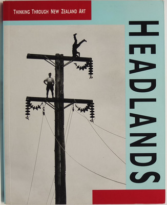 Headlands - Thinking Through New Zealand Art
