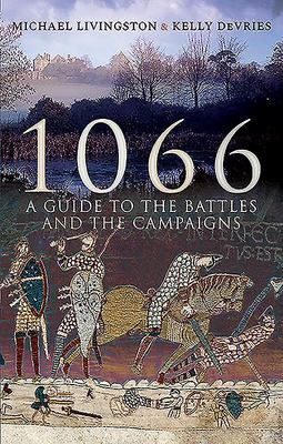 1066 - A Guide to the Battles and the Campaigns