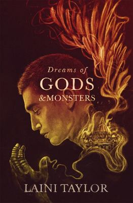 Dreams of Gods and Monsters (Daughter of Smoke and Bone #3)