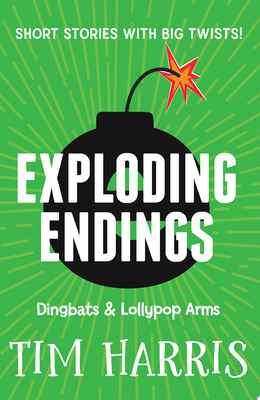 Exploding Endings 2: Dingbats and Lollypop Arms