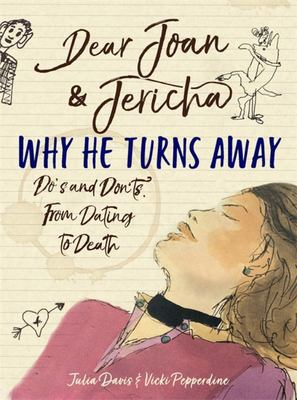 Dear Joan and Jericha - Why He Turns Away - Do's and Don'ts, from Dating to Death