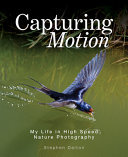 Capturing Motion - My Life in High Speed Nature Photography