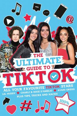 The Ultimate Guide to TikTok (100% Unofficial)