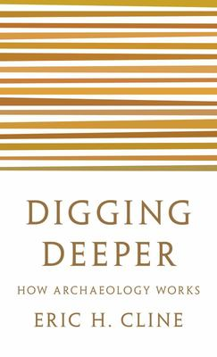 Digging Deeper - How Archaeology Works