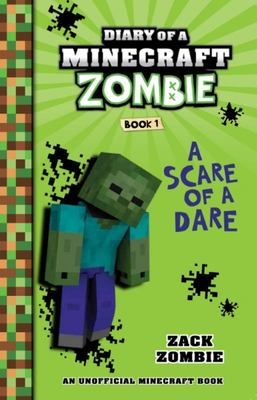 A Scare of a Dare (Diary of a Minecraft Zombie #1)