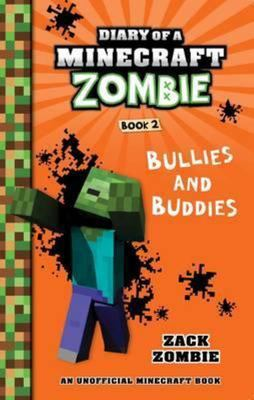 Bullies and Buddies (#2 Diary of a Minecraft Zombie)