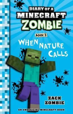 When Nature Calls (#3 Diary of a Minecraft Zombie)