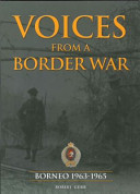 Voices from a Border War: Borneo 1963-1965