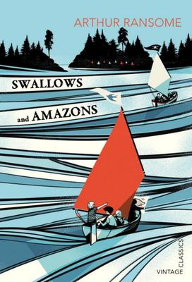 Swallows and Amazons (#1) Vintage Classics