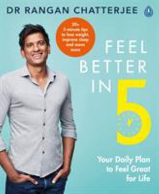 Feel Better In 5 - Your Daily Plan to Supercharge Your Health