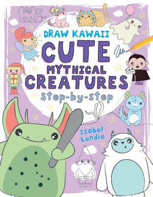 Draw Kawaii: Cute Mythical Creatures