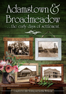 Adamstown and Broadmeadow: The Early Days of Settlement