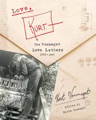 Love, Kurt - The Vonnegut Love Letters, 1941-1945