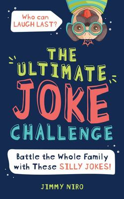 The Ultimate Joke Challenge - Battle the Whole Family with These Silly Jokes!