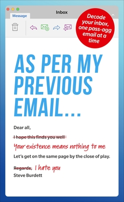 As Per My Previous Email ...