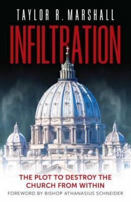 Infiltration - The Plot to Destroy the Catholic Church from Within