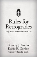 Rules for Retrogrades - Forty Tactics to Defeat the Radical Left