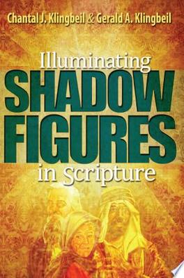 Illuminating the Shadow Figures in Scripture