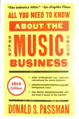 All You Need to Know about the Music Business - 10th Edition