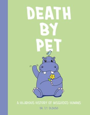 Death by Pet - A Hilariously History of Misguided Pets
