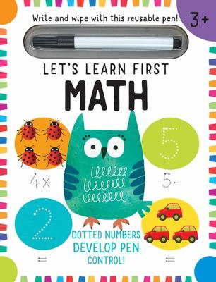 Let's Learn: First Math Skills - | Early Math Skills| Number Writing Workbook | Addition and Subtraction | Kid's Counting Books | Pen Control (Write and Wipe)