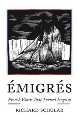 Emigres - French Words That Turned English