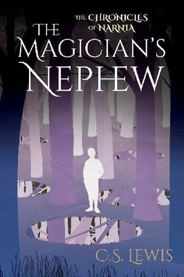 The Magicians Nephew (Chronicles of Narnia #6)
