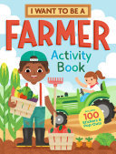 I Want to Be a Farmer Activity Book - 100 Stickers and Pop-Outs